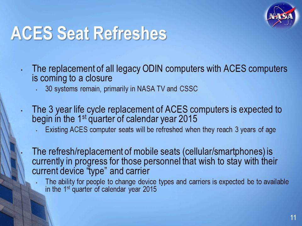 ACES Seat Refreshes The replacement of all legacy ODIN computers with ACES computers is coming to a closure.
