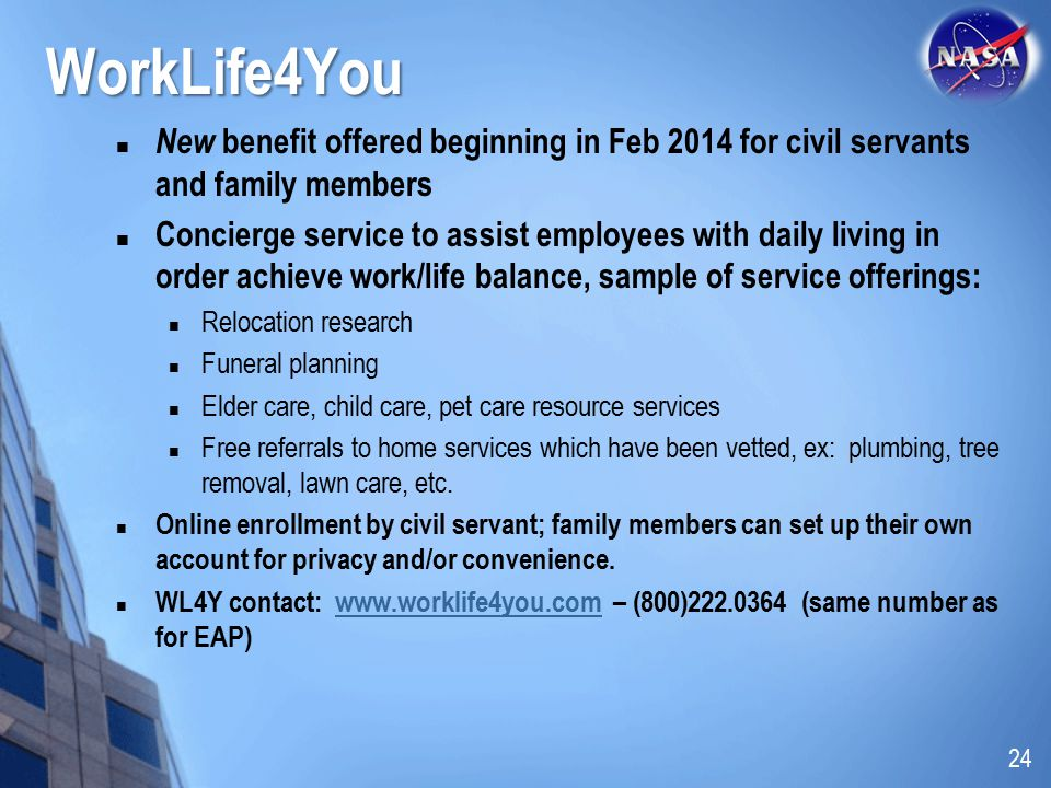 WorkLife4You New benefit offered beginning in Feb 2014 for civil servants and family members.