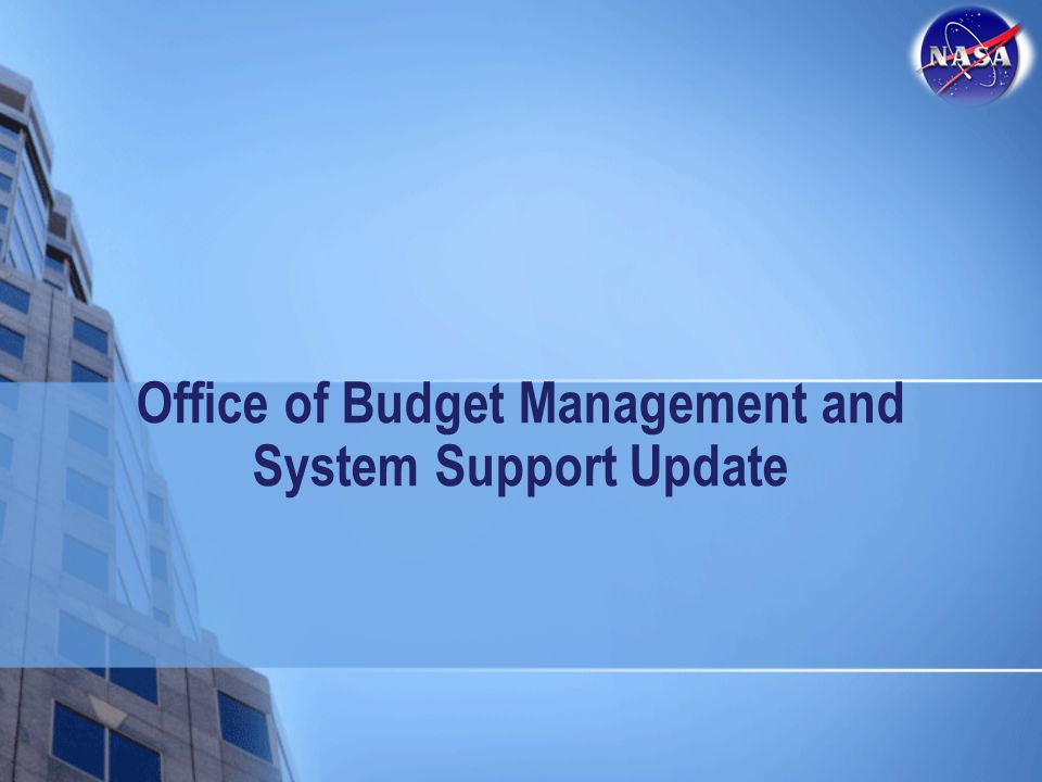 Office of Budget Management and System Support Update