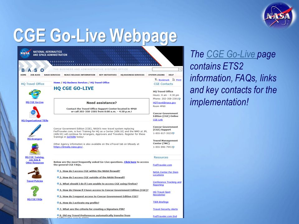 CGE Go-Live Webpage The CGE Go-Live page contains ETS2 information, FAQs, links and key contacts for the implementation!