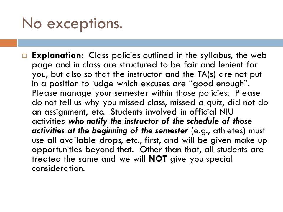 No exceptions.