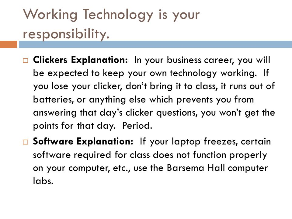 Working Technology is your responsibility.
