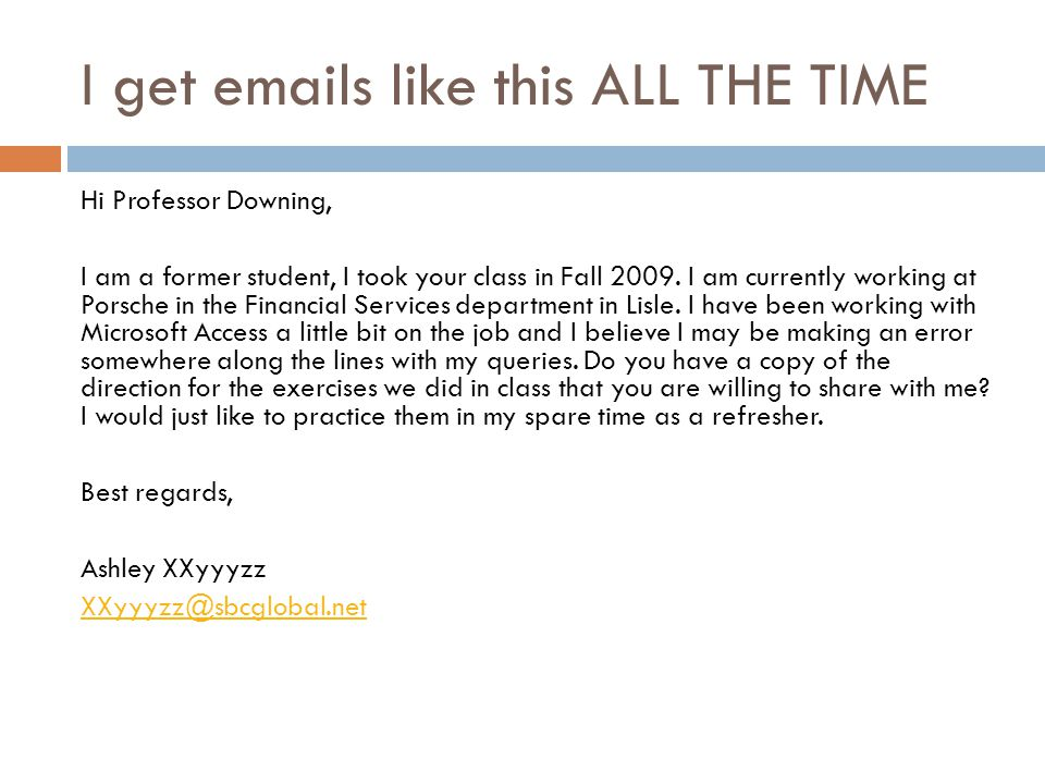 I get emails like this ALL THE TIME