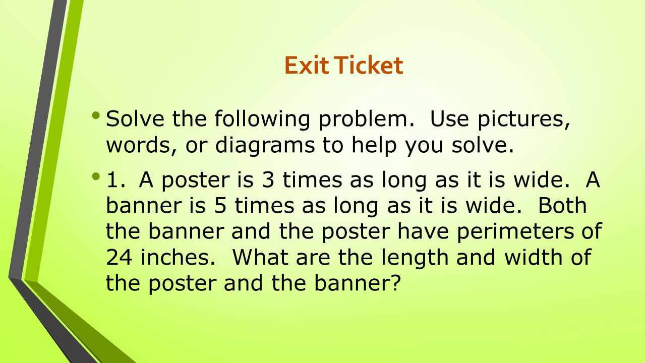 Exit Ticket Solve the following problem. Use pictures, words, or diagrams to help you solve.