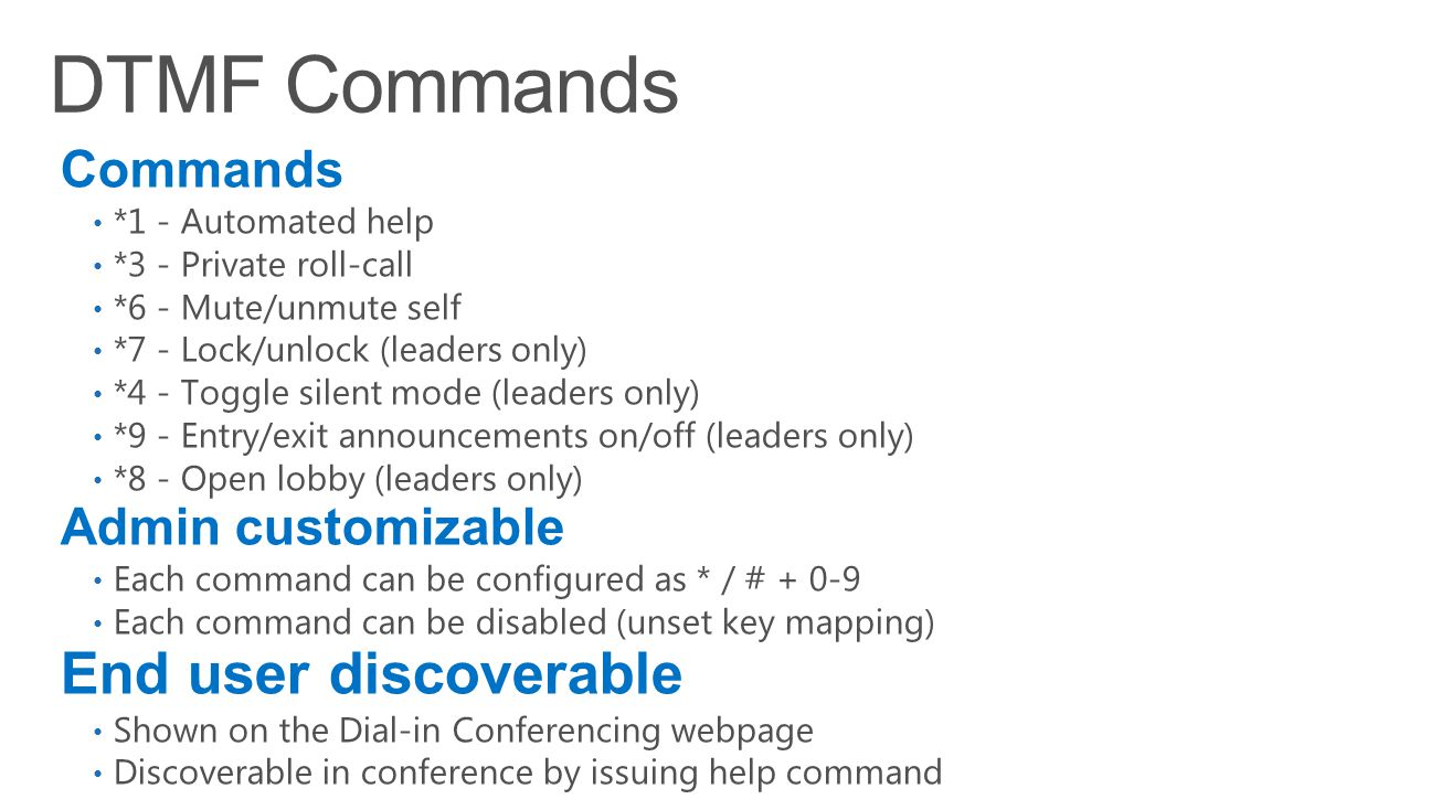 DTMF Commands End user discoverable Commands Admin customizable
