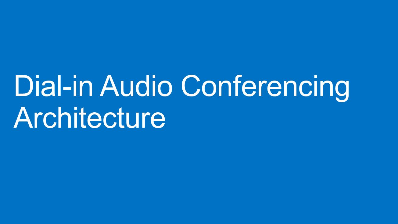 Dial-in Audio Conferencing Architecture