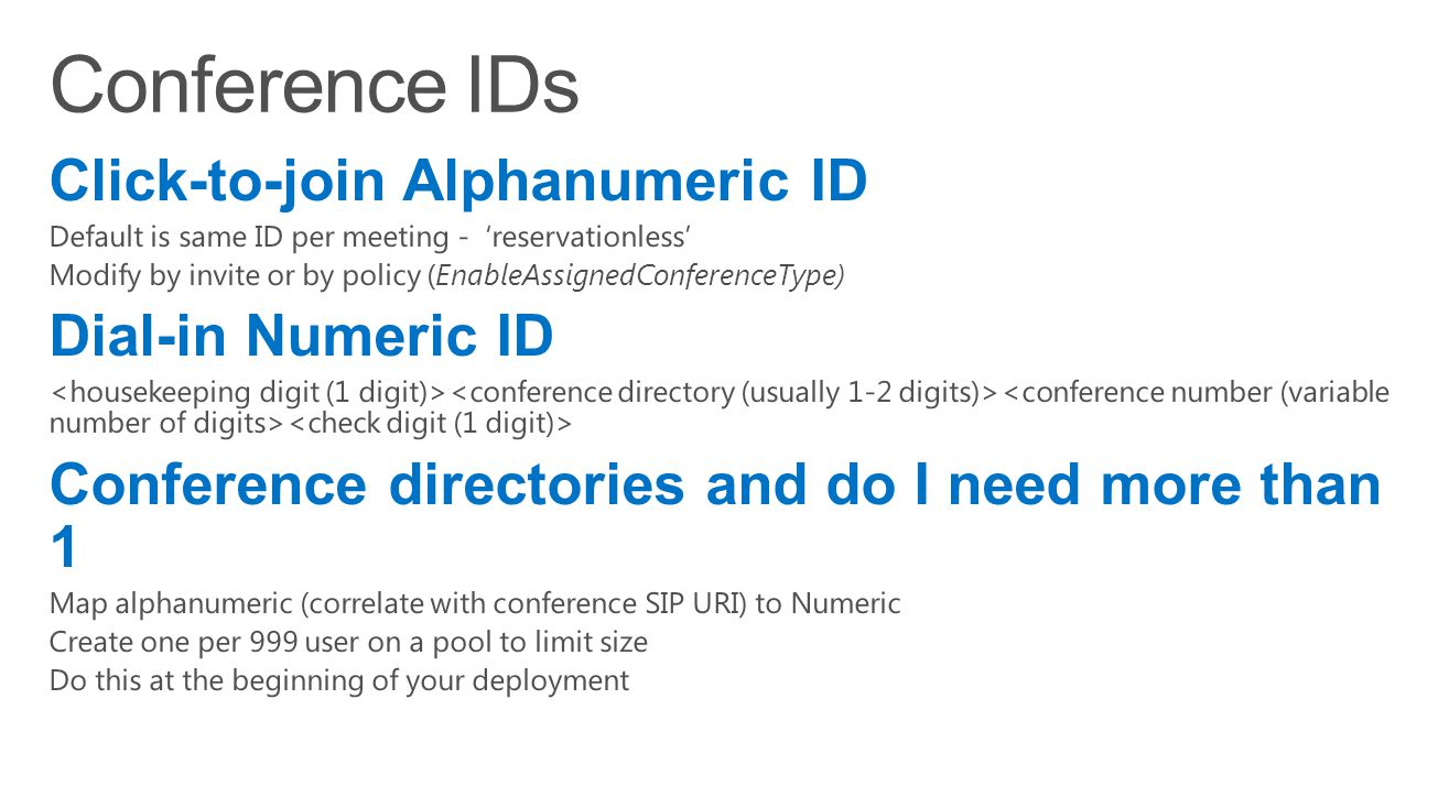 Conference IDs Click-to-join Alphanumeric ID Dial-in Numeric ID