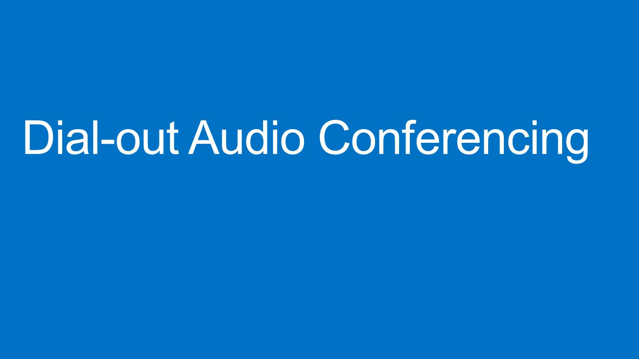 Dial-out Audio Conferencing