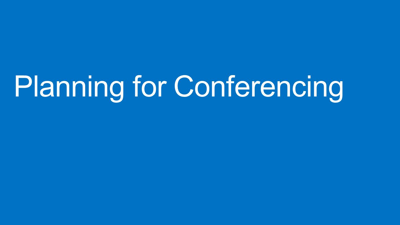 Planning for Conferencing
