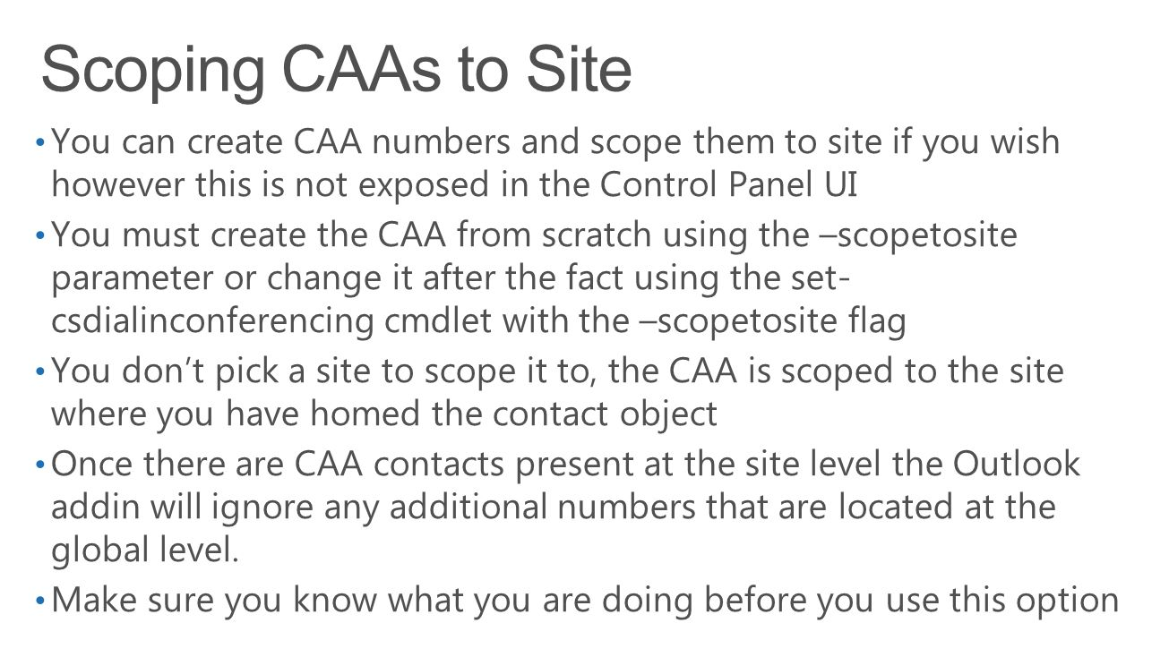 Lync 2014 4/15/2017. Scoping CAAs to Site.
