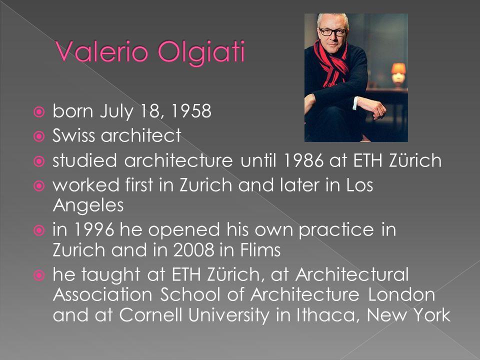 Valerio Olgiati born July 18, 1958 Swiss architect