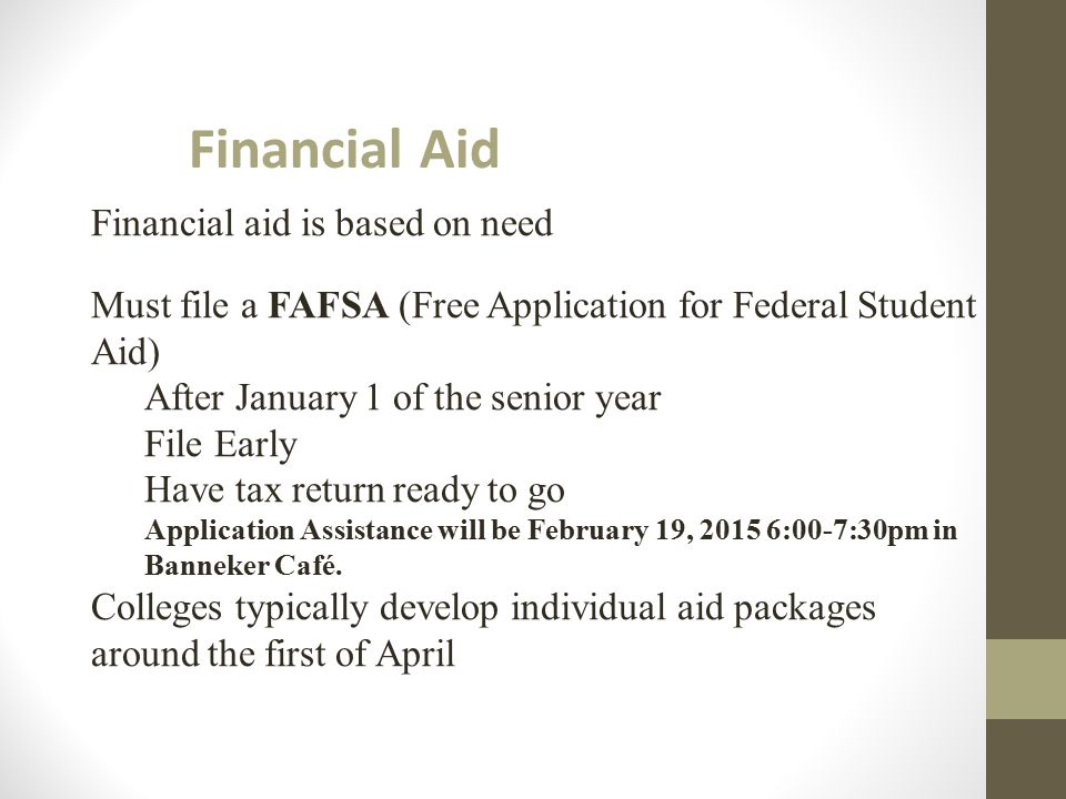 Financial Aid Financial aid is based on need