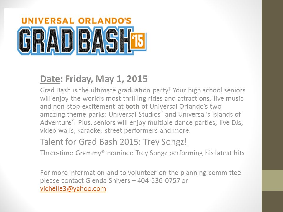 Date: Friday, May 1, 2015 Talent for Grad Bash 2015: Trey Songz!