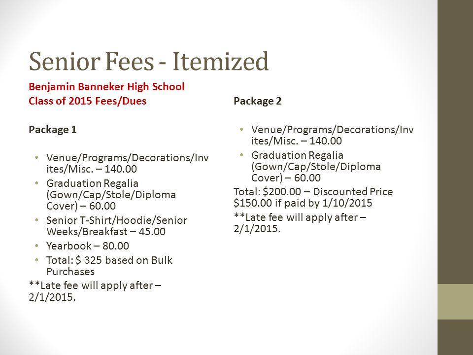Senior Fees - Itemized Benjamin Banneker High School