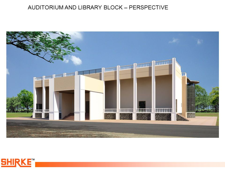 AUDITORIUM AND LIBRARY BLOCK – PERSPECTIVE