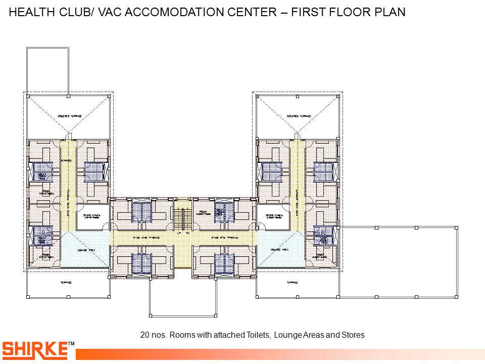 HEALTH CLUB/ VAC ACCOMODATION CENTER – FIRST FLOOR PLAN