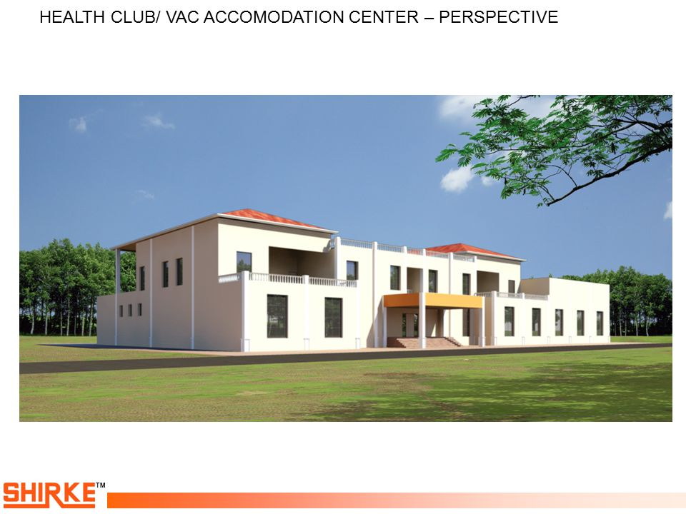 HEALTH CLUB/ VAC ACCOMODATION CENTER – PERSPECTIVE