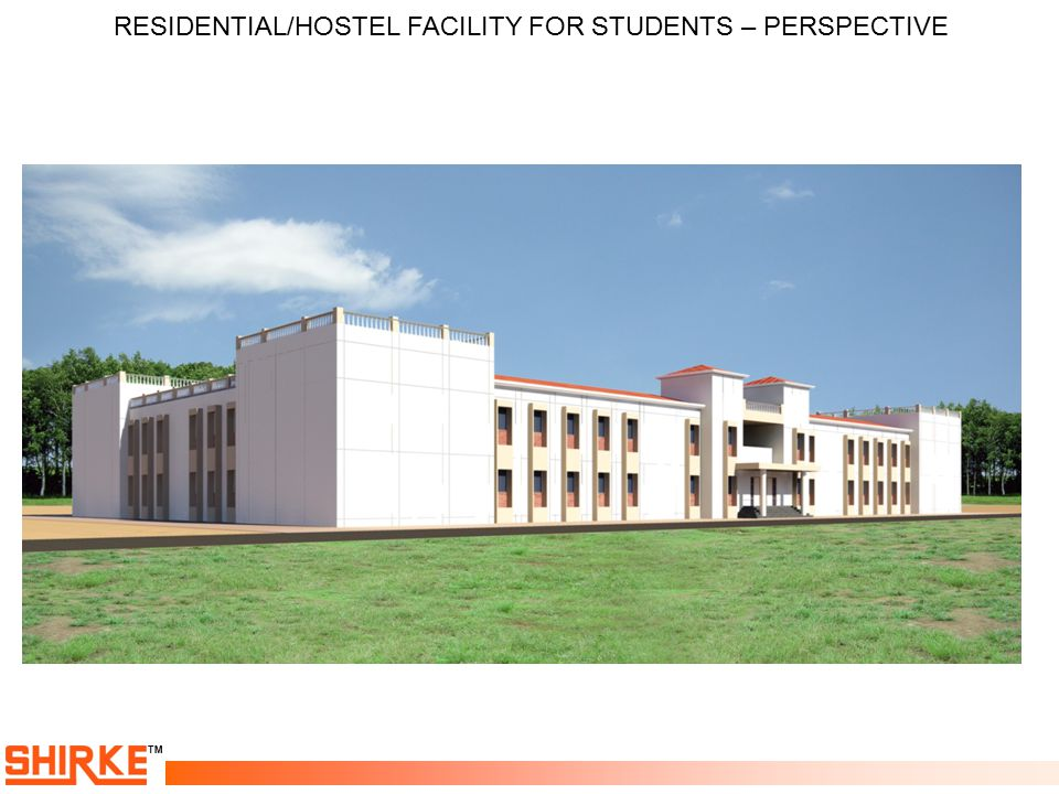 RESIDENTIAL/HOSTEL FACILITY FOR STUDENTS – PERSPECTIVE
