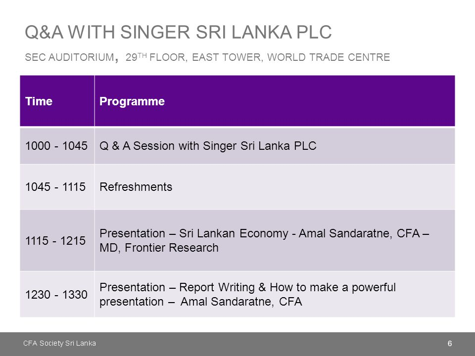 Q&A with singer sri lanka plc sec Auditorium, 29th Floor, East Tower, world trade centre
