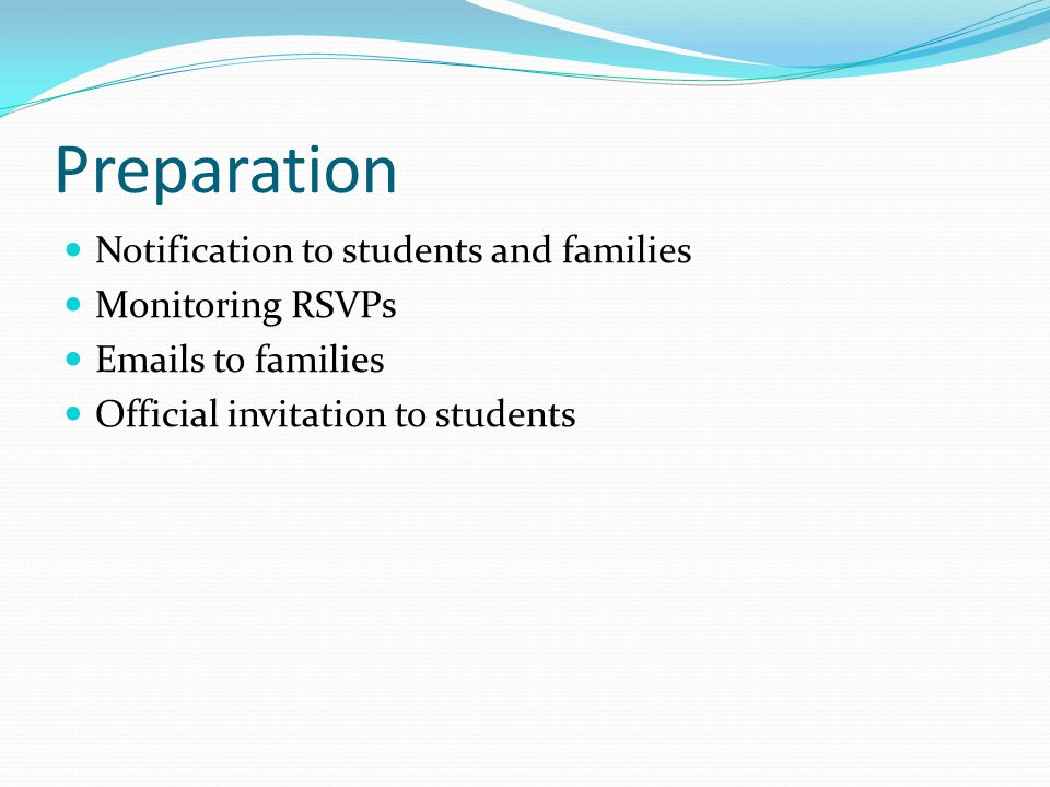 Preparation Notification to students and families Monitoring RSVPs