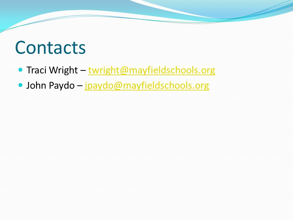Contacts Traci Wright – twright@mayfieldschools.org