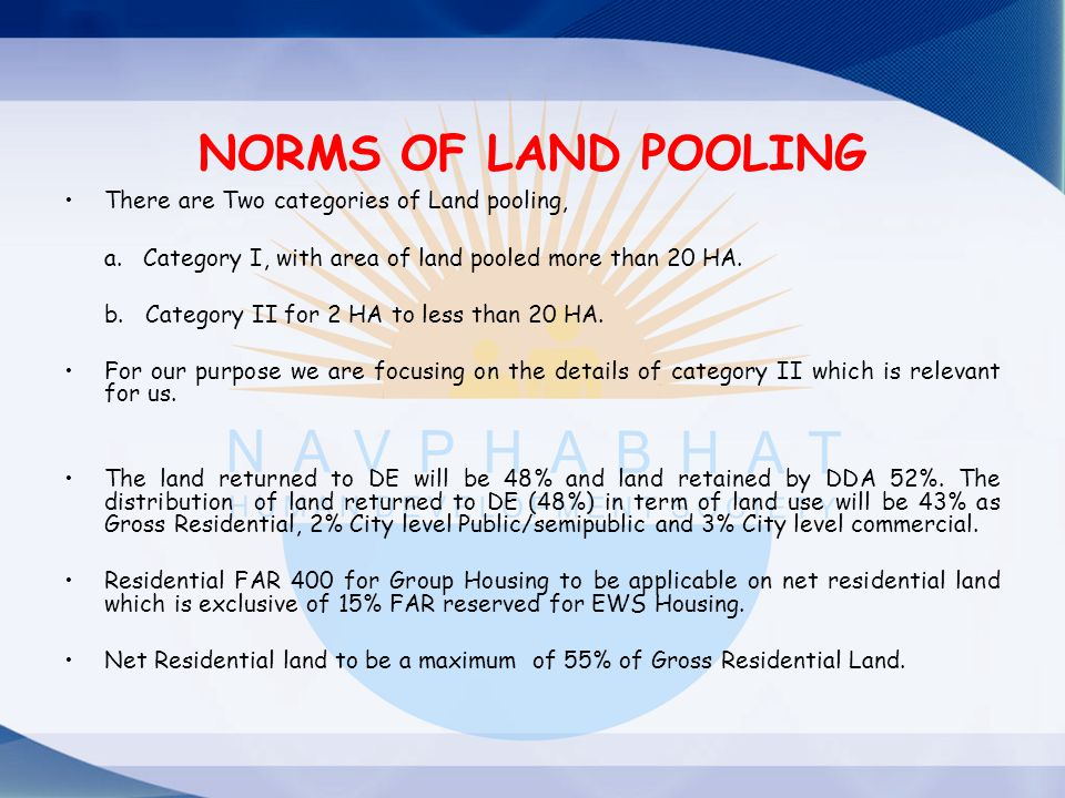 Norms of land pooling There are Two categories of Land pooling,