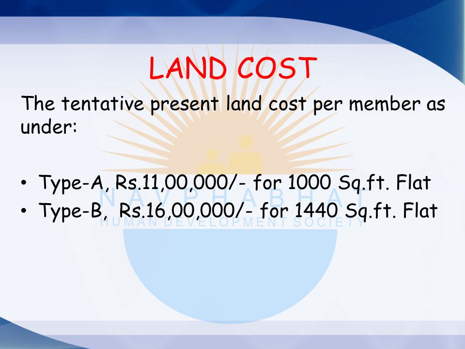 LAND COST The tentative present land cost per member as under: