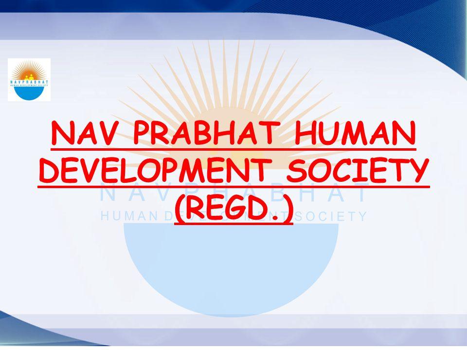 NAV PRABHAT HUMAN DEVELOPMENT SOCIETY (REGD.)
