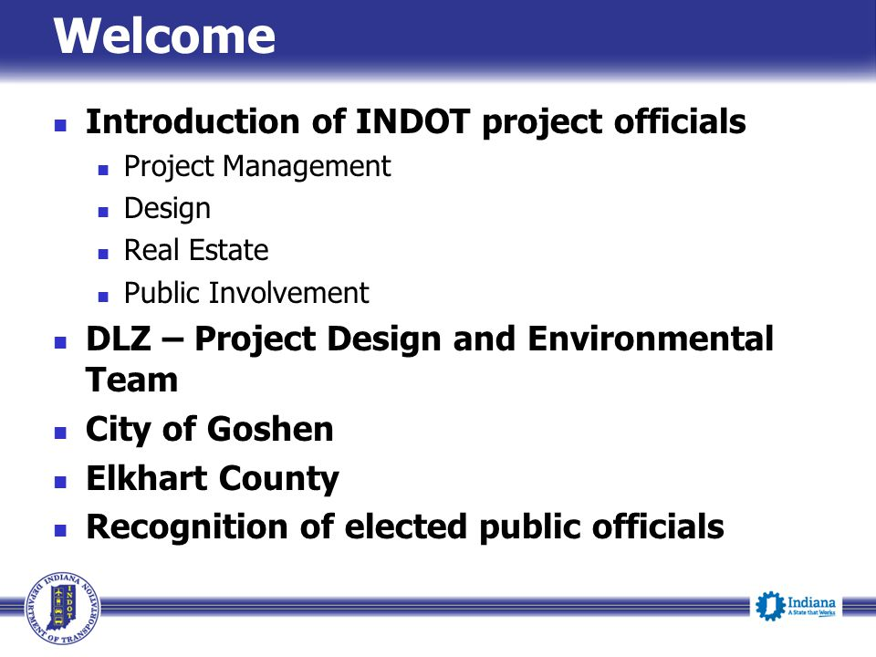 Welcome Introduction of INDOT project officials