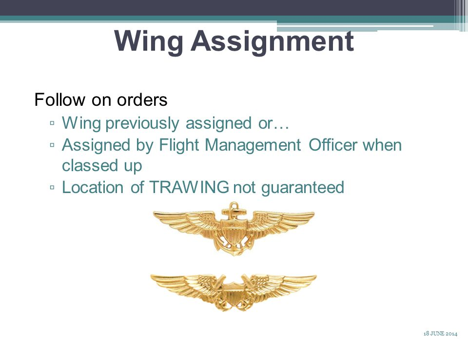 Wing Assignment Follow on orders Wing previously assigned or…
