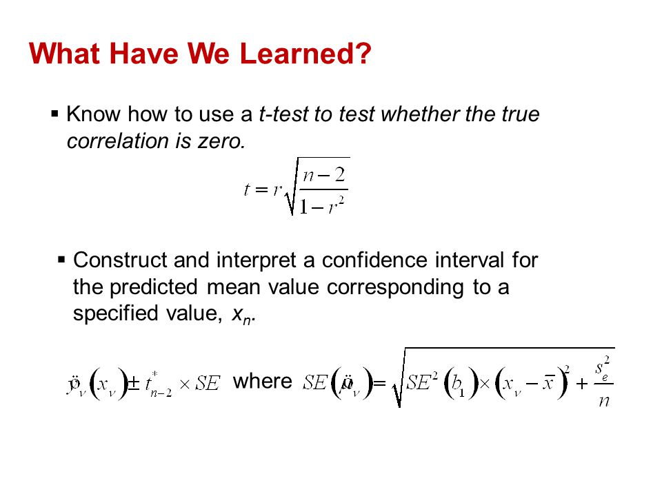 QTM1310/ Sharpe What Have We Learned Know how to use a t-test to test whether the true correlation is zero.