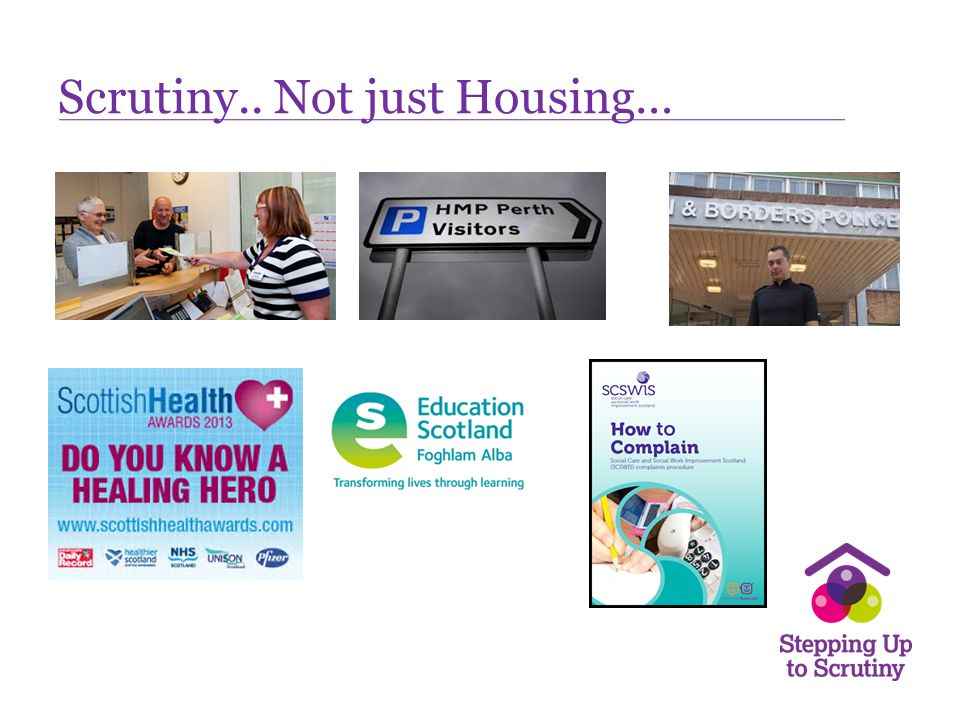 Scrutiny.. Not just Housing…