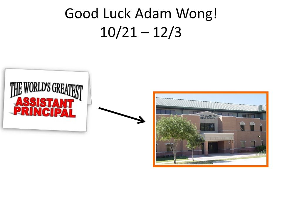 Good Luck Adam Wong! 10/21 – 12/3