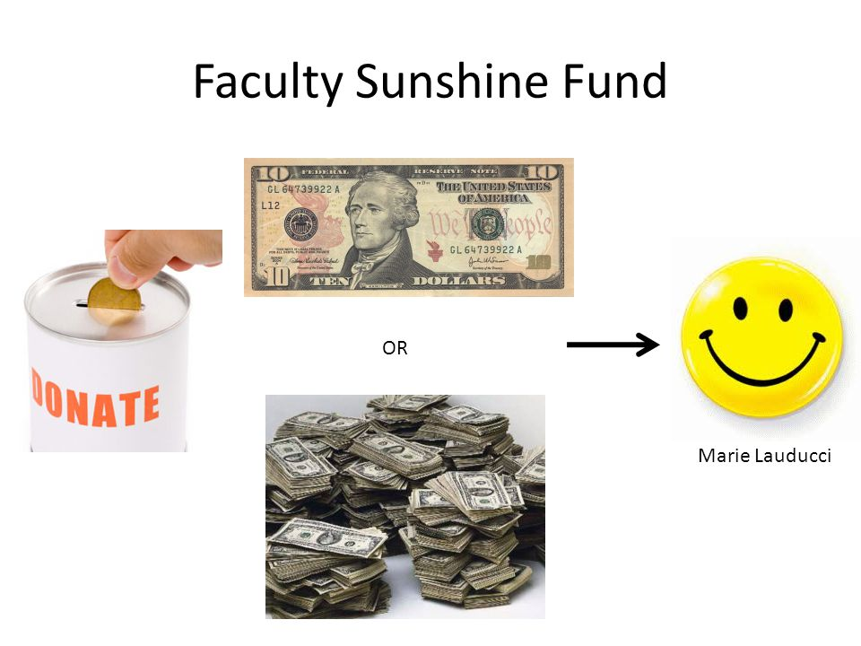 Faculty Sunshine Fund OR Marie Lauducci