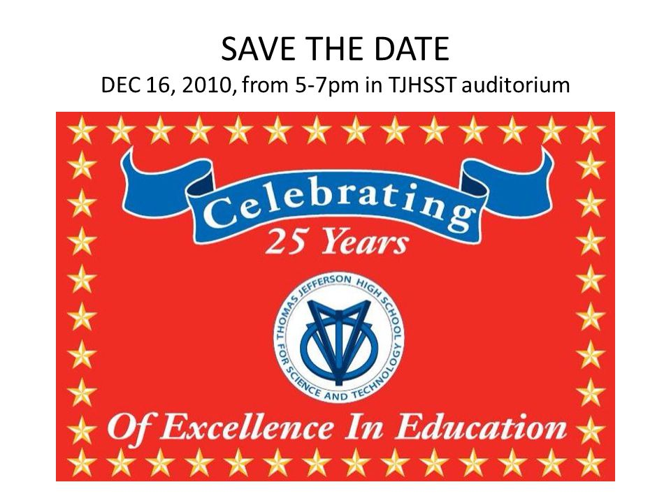 SAVE THE DATE DEC 16, 2010, from 5-7pm in TJHSST auditorium