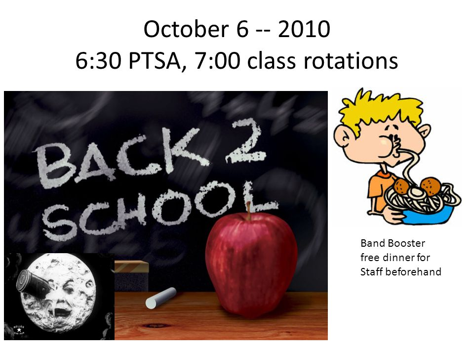 October 6 -- 2010 6:30 PTSA, 7:00 class rotations