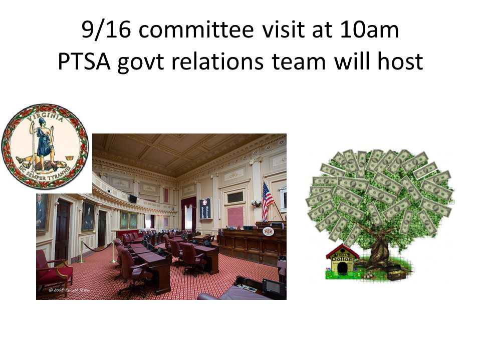 9/16 committee visit at 10am PTSA govt relations team will host