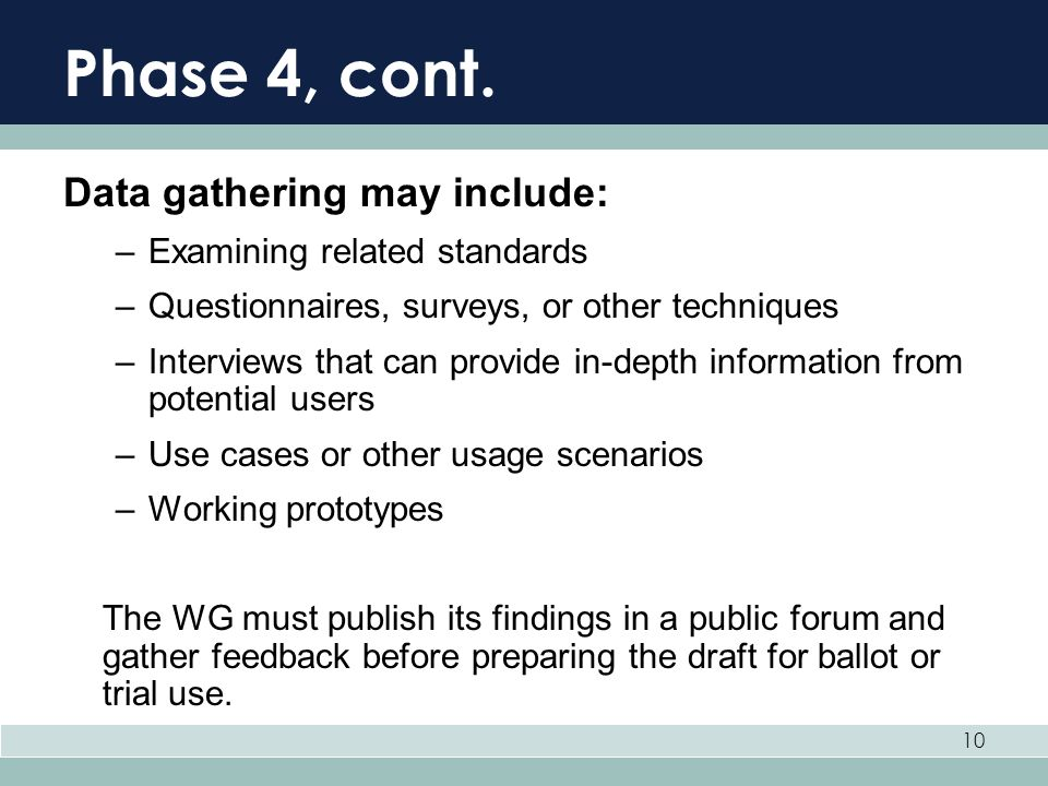 Phase 4, cont. Data gathering may include: Examining related standards