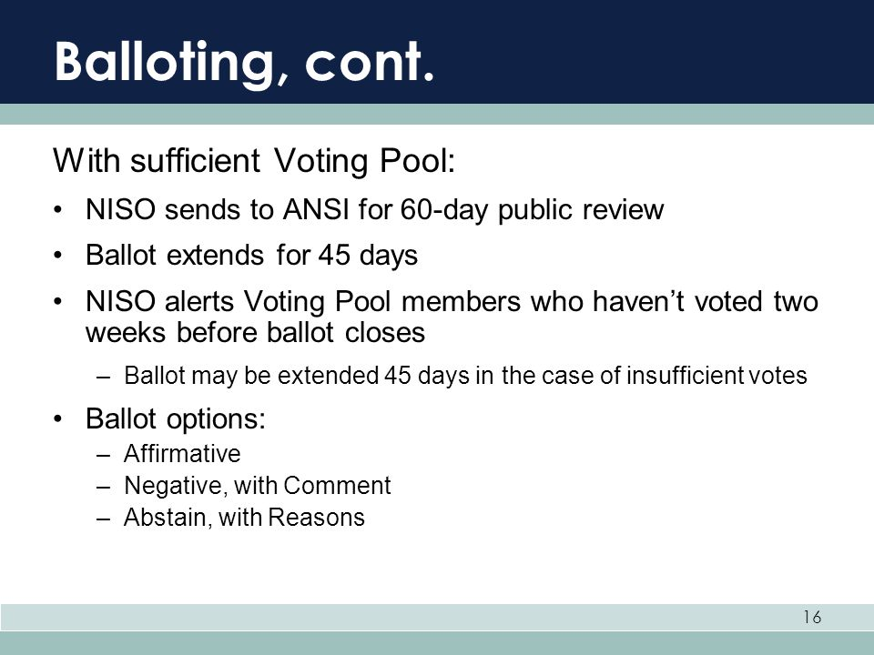 Balloting, cont. With sufficient Voting Pool: