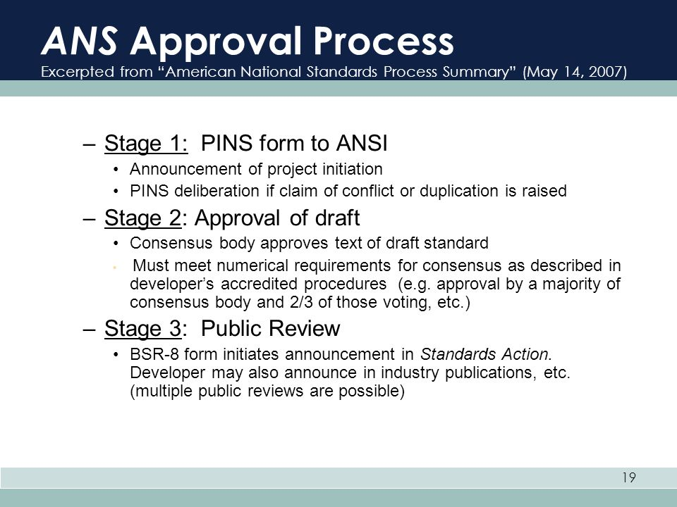 ANS Approval Process Excerpted from American National Standards Process Summary (May 14, 2007)