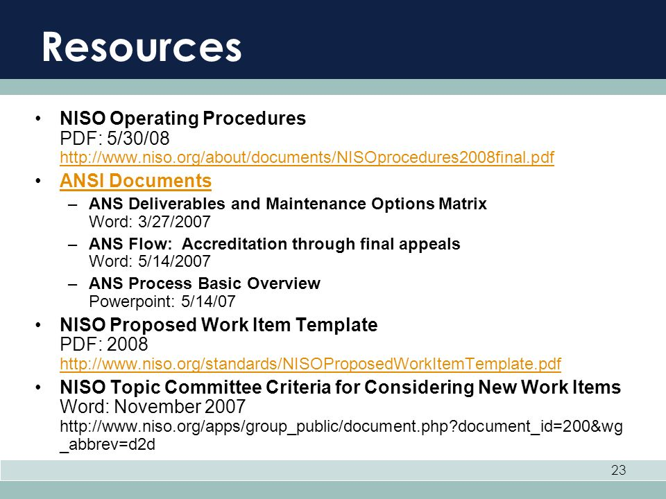 Resources NISO Operating Procedures PDF: 5/30/08 http://www.niso.org/about/documents/NISOprocedures2008final.pdf.