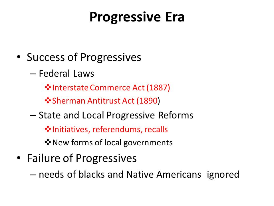 Progressive Era Success of Progressives Failure of Progressives