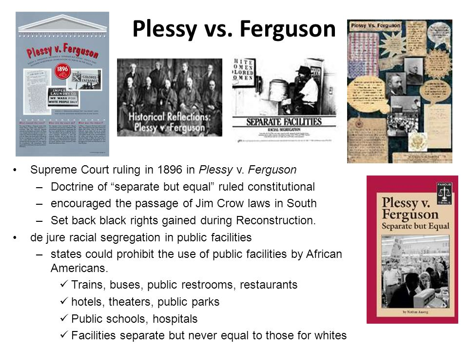 Plessy vs. Ferguson Supreme Court ruling in 1896 in Plessy v. Ferguson