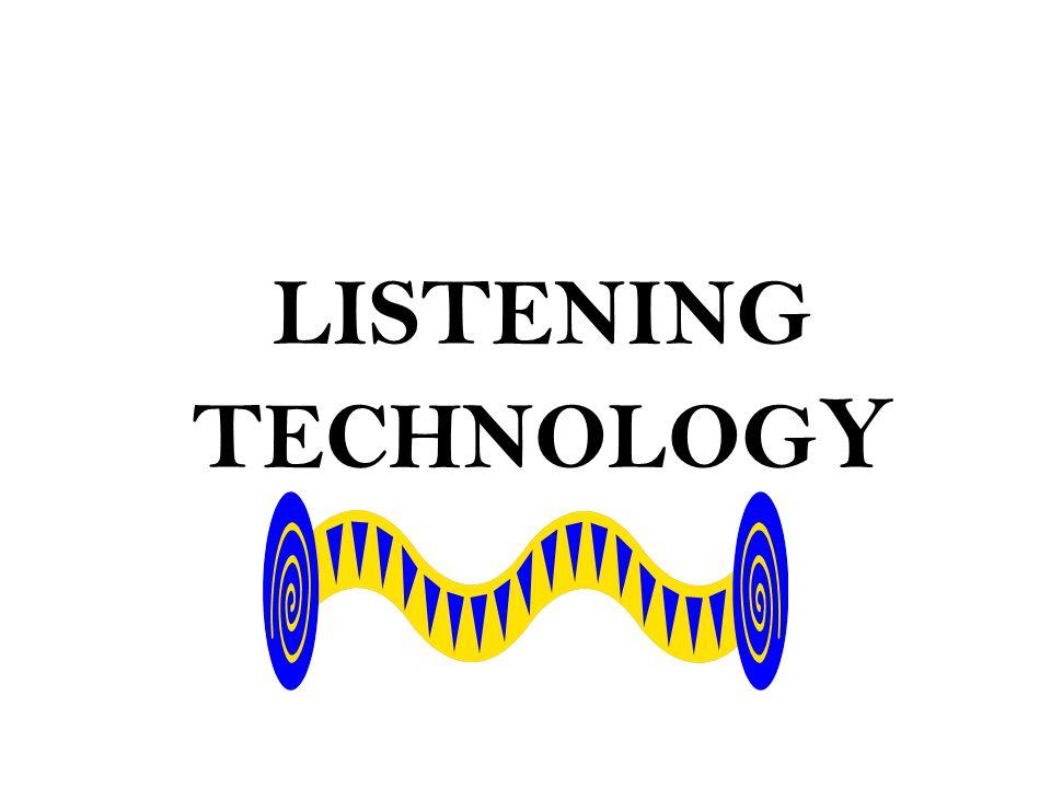 LISTENING TECHNOLOGY