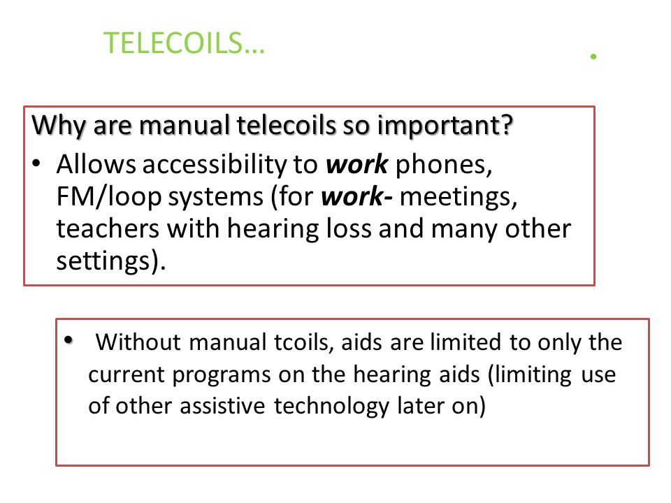TELECOILS… Why are manual telecoils so important