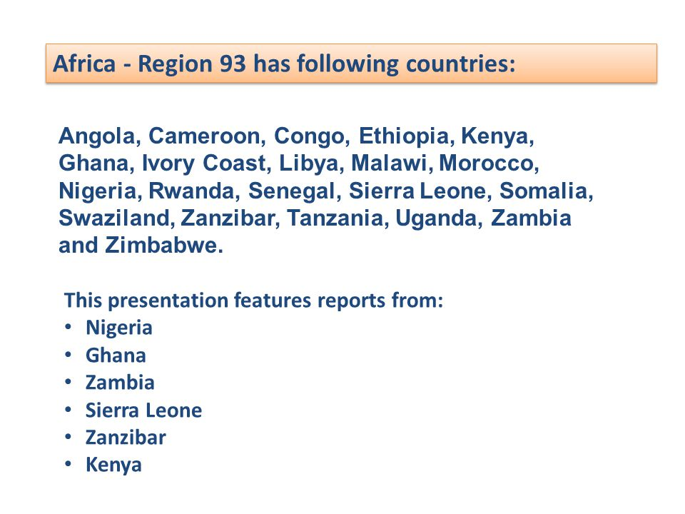 Africa - Region 93 has following countries: