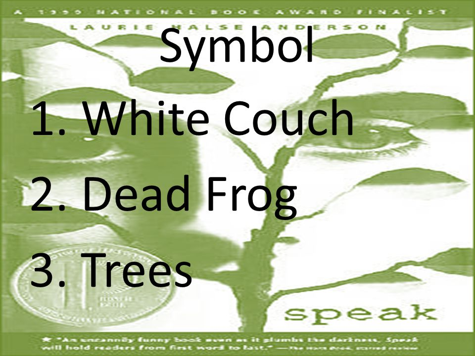 Symbol 1. White Couch 2. Dead Frog 3. Trees