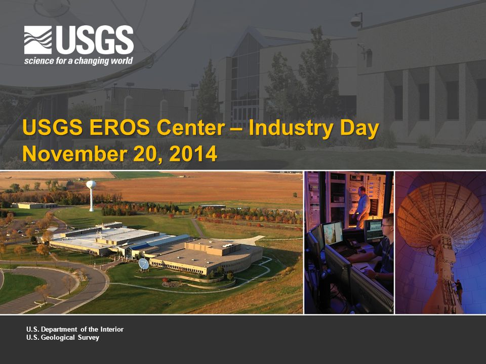 USGS EROS Center – Industry Day November 20, 2014