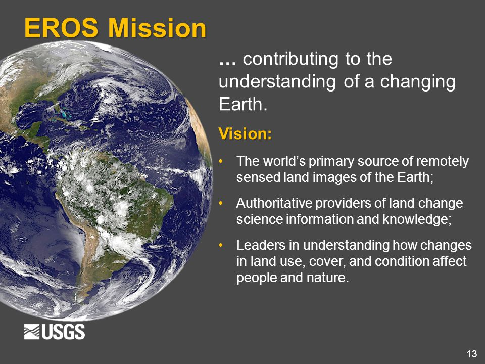 EROS Mission … contributing to the understanding of a changing Earth.