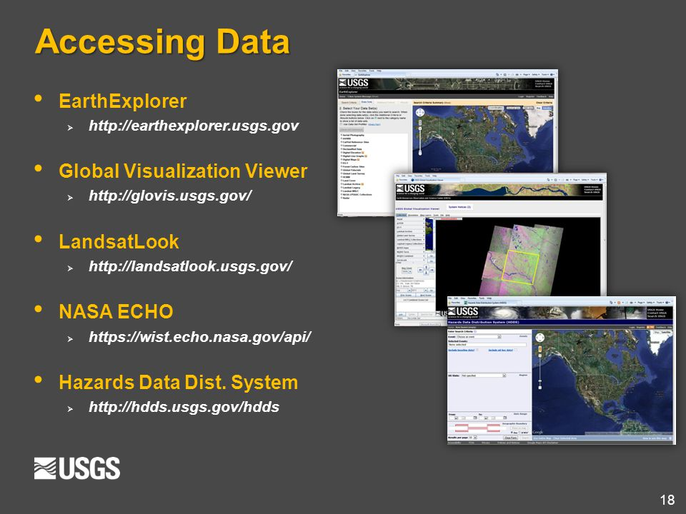 Accessing Data EarthExplorer Global Visualization Viewer LandsatLook